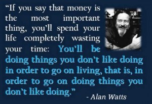 alan-watts-if-you-say-that-money